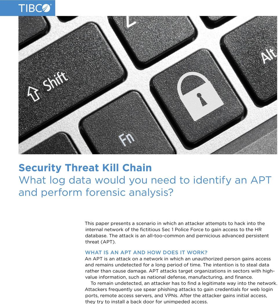 The attack is an all-too-common and pernicious advanced persistent threat (APT). WHAT IS AN APT AND HOW DOES IT WORK?
