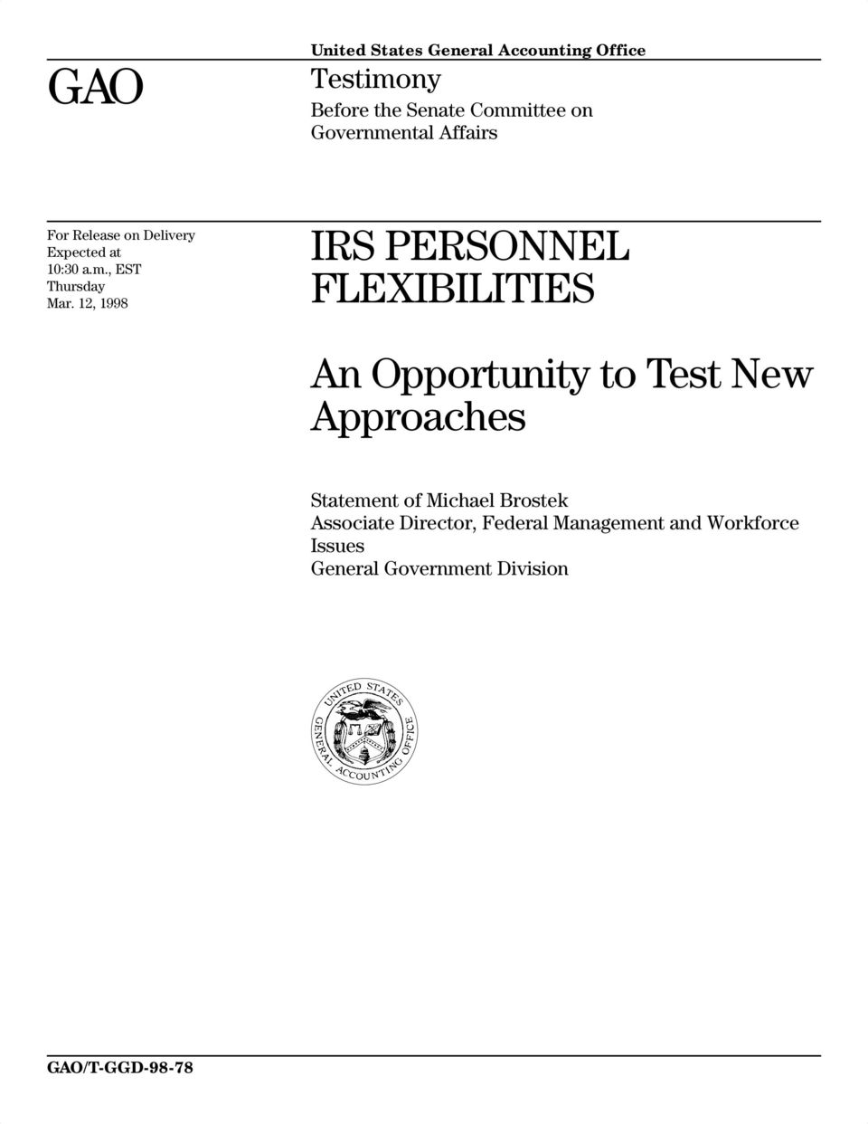 12, 1998 IRS PERSONNEL FLEXIBILITIES An Opportunity to Test New Approaches Statement of