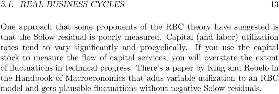 If you use the capital stock to measure the flow of capital services, you will overstate the extent of fluctuations in technical