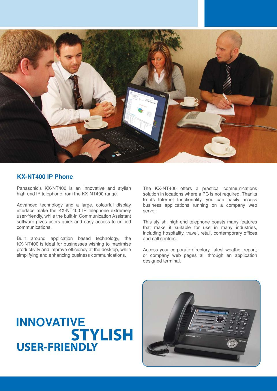access to unified communications.