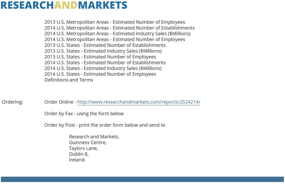 S. States - Estimated Number of Establishments 2014 U.S. States - Estimated Industry Sales ($Millions) 2014 U.S. States - Estimated Number of Employees Definitions and Terms Ordering: Order Online - http://www.