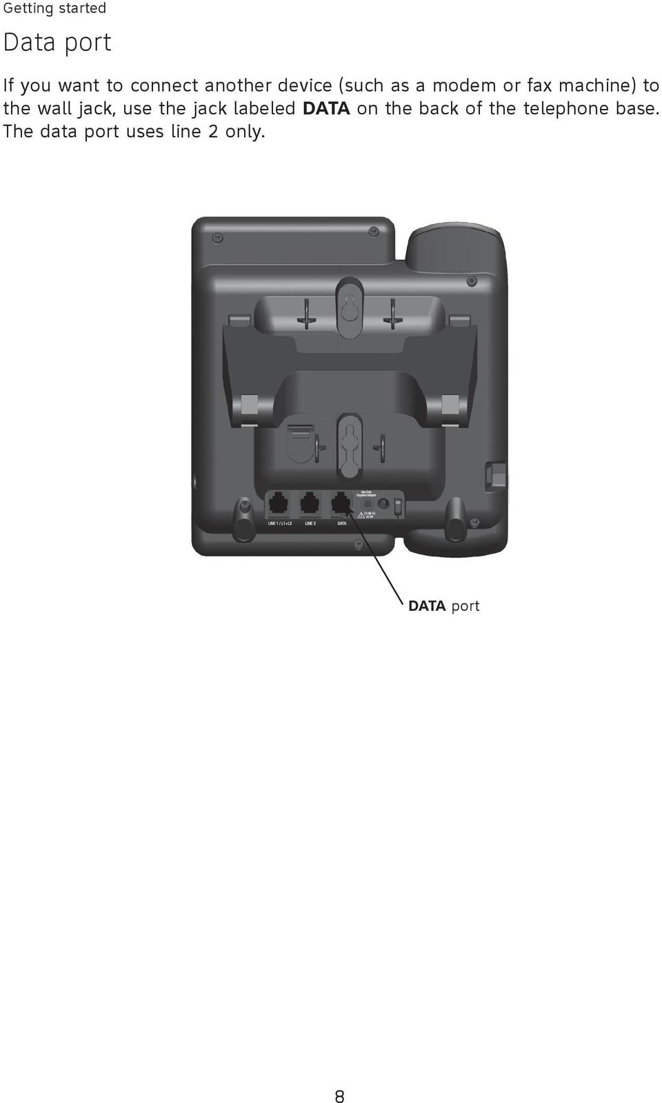 wall jack, use the jack labeled DATA on the back of