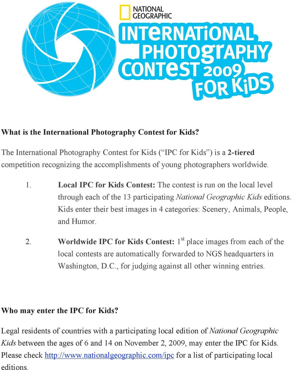 Local IPC for Kids Contest: The contest is run on the local level through each of the 13 participating National Geographic Kids editions.