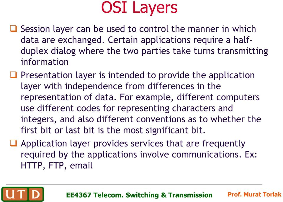 application layer with independence from differences in the representation of data.