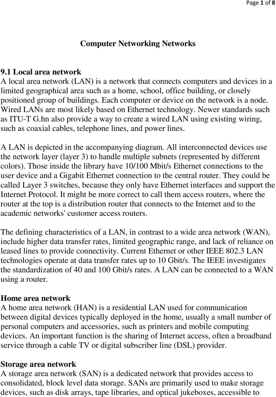 buildings. Each computer or device on the network is a node. Wired LANs are most likely based on Ethernet technology. Newer standards such as ITU-T G.