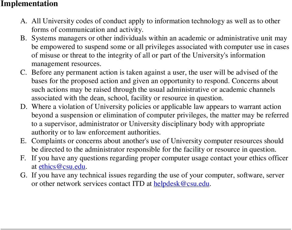 integrity of all or part of the University's information management resources. C.