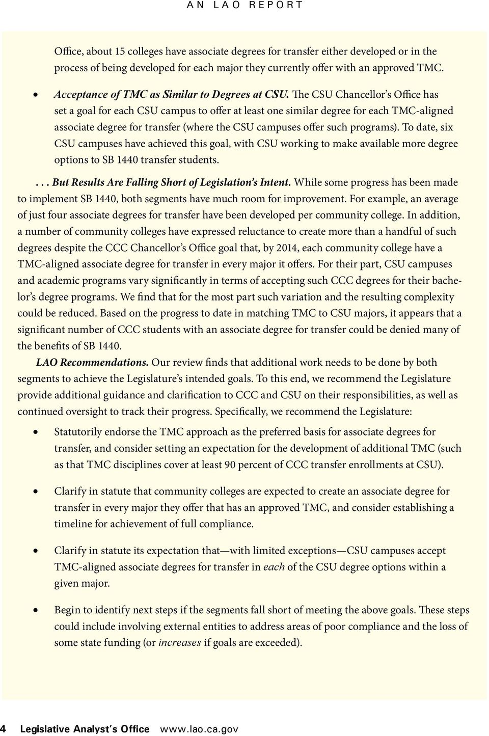 The CSU Chancellor s Office has set a goal for each CSU campus to offer at least one similar degree for each TMC-aligned associate degree for transfer (where the CSU campuses offer such programs).