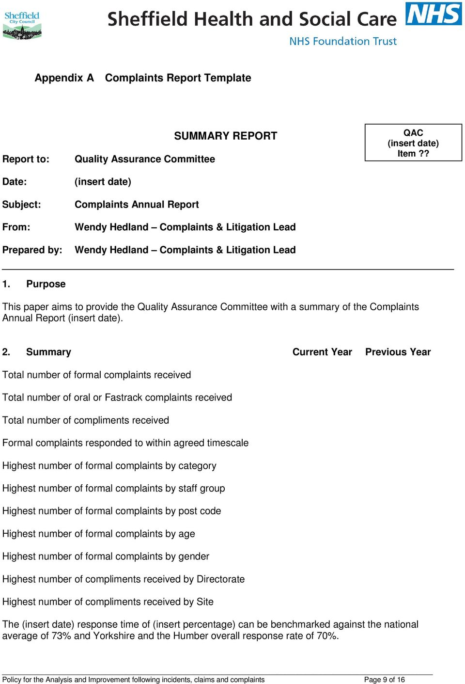 Purpose This paper aims to provide the Quality Assurance Committee with a summary of the Complaints Annual Report (insert date). 2.