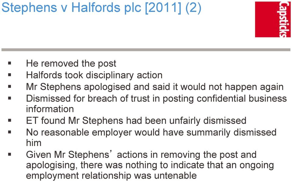 Stephens had been unfairly dismissed No reasonable employer would have summarily dismissed him Given Mr Stephens