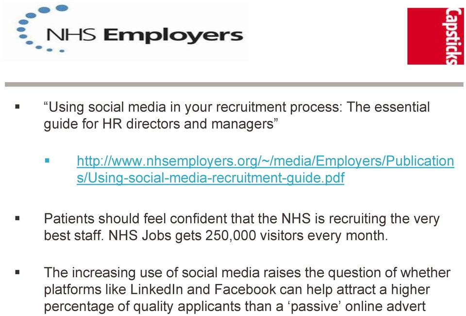 pdf Patients should feel confident that the NHS is recruiting the very best staff. NHS Jobs gets 250,000 visitors every month.