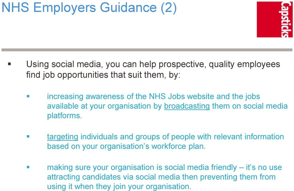 targeting individuals and groups of people with relevant information based on your organisation s workforce plan.