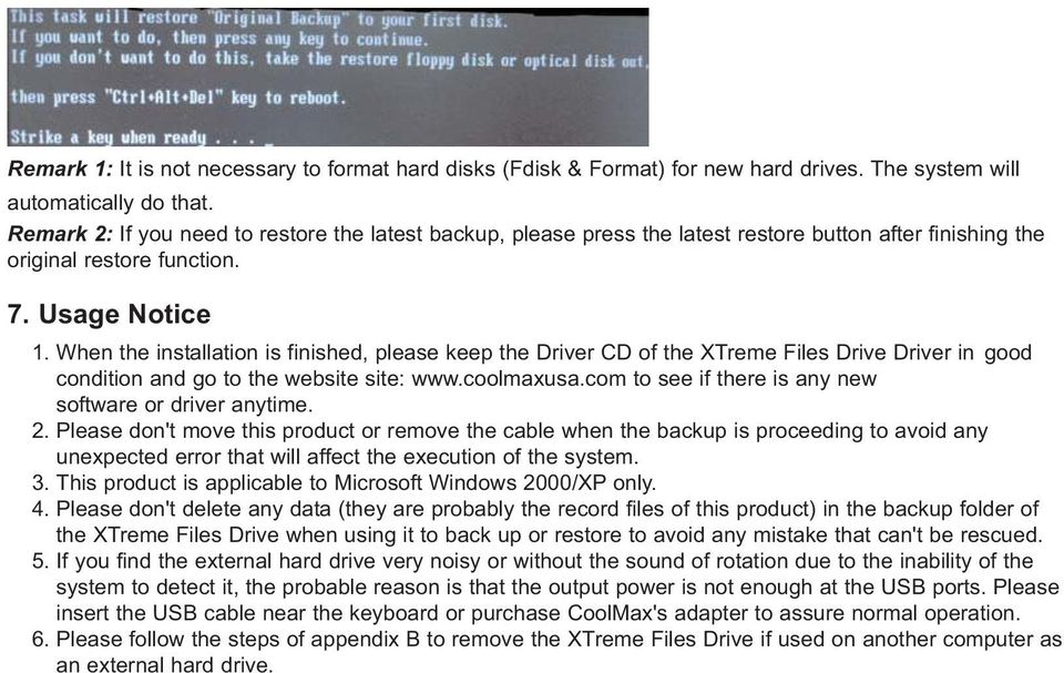 When the installation is finished, please keep the Driver CD of the XTreme Files Drive Driver in good condition and go to the website site: www.coolmaxusa.