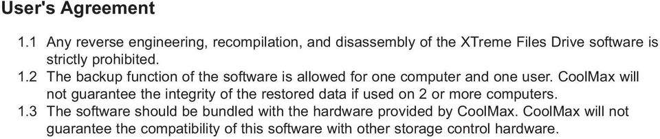 2 The backup function of the software is allowed for one computer and one user.