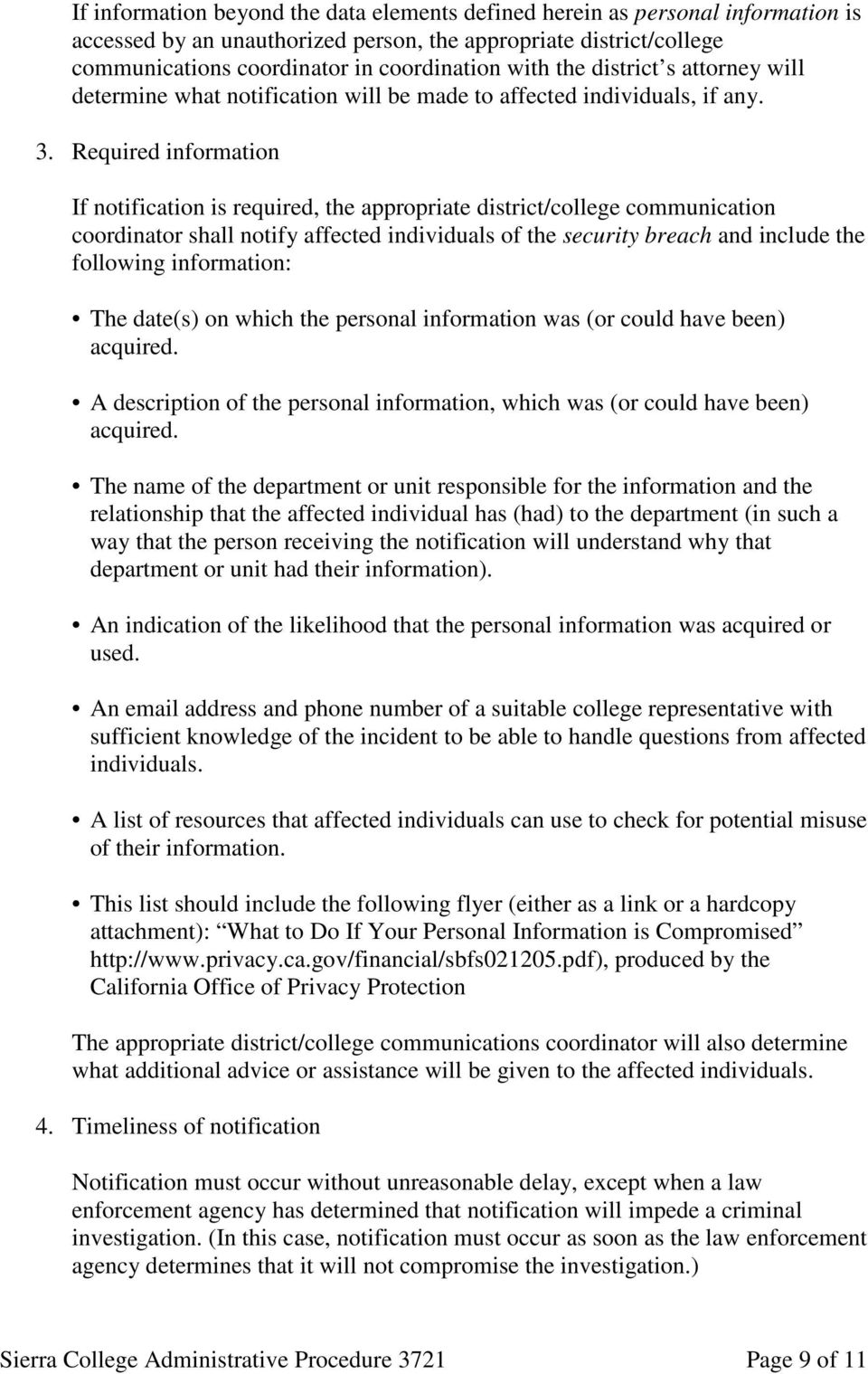 Required information If notification is required, the appropriate district/college communication coordinator shall notify affected individuals of the security breach and include the following