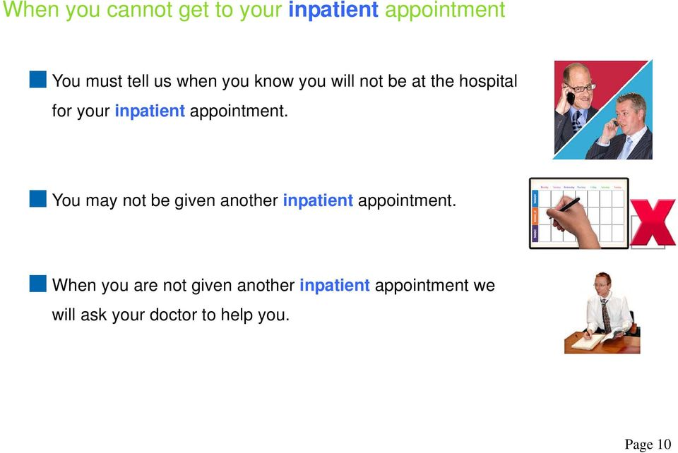 You may not be given another inpatient appointment.
