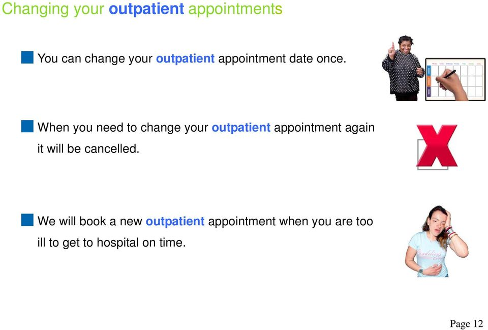 When you need to change your outpatient appointment again it will