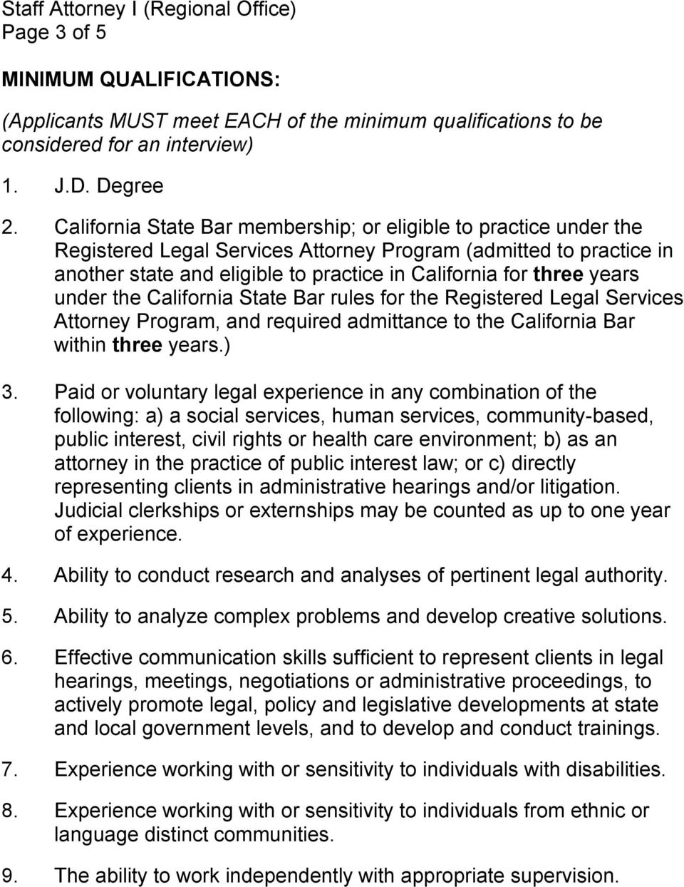 years under the California State Bar rules for the Registered Legal Services Attorney Program, and required admittance to the California Bar within three years.) 3.