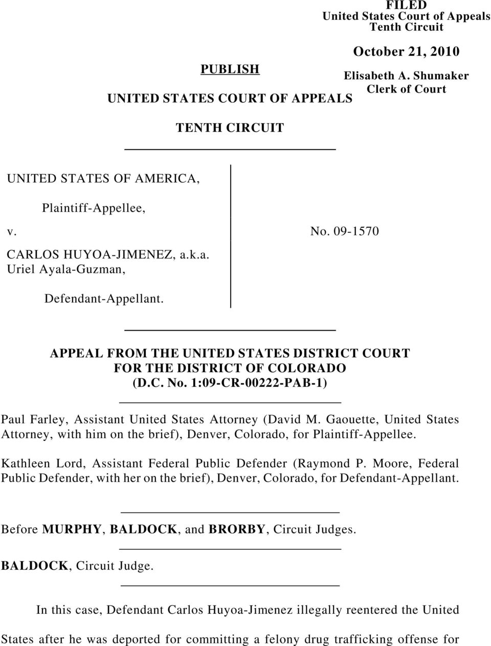 APPEAL FROM THE UNITED STATES DISTRICT COURT FOR THE DISTRICT OF COLORADO (D.C. No. 1:09-CR-00222-PAB-1) Paul Farley, Assistant United States Attorney (David M.