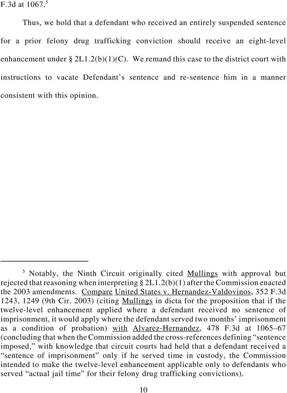 5 Notably, the Ninth Circuit originally cited Mullings with approval but rejected that reasoning when interpreting 2L1.2(b)(1) after the Commission enacted the 2003 amendments.