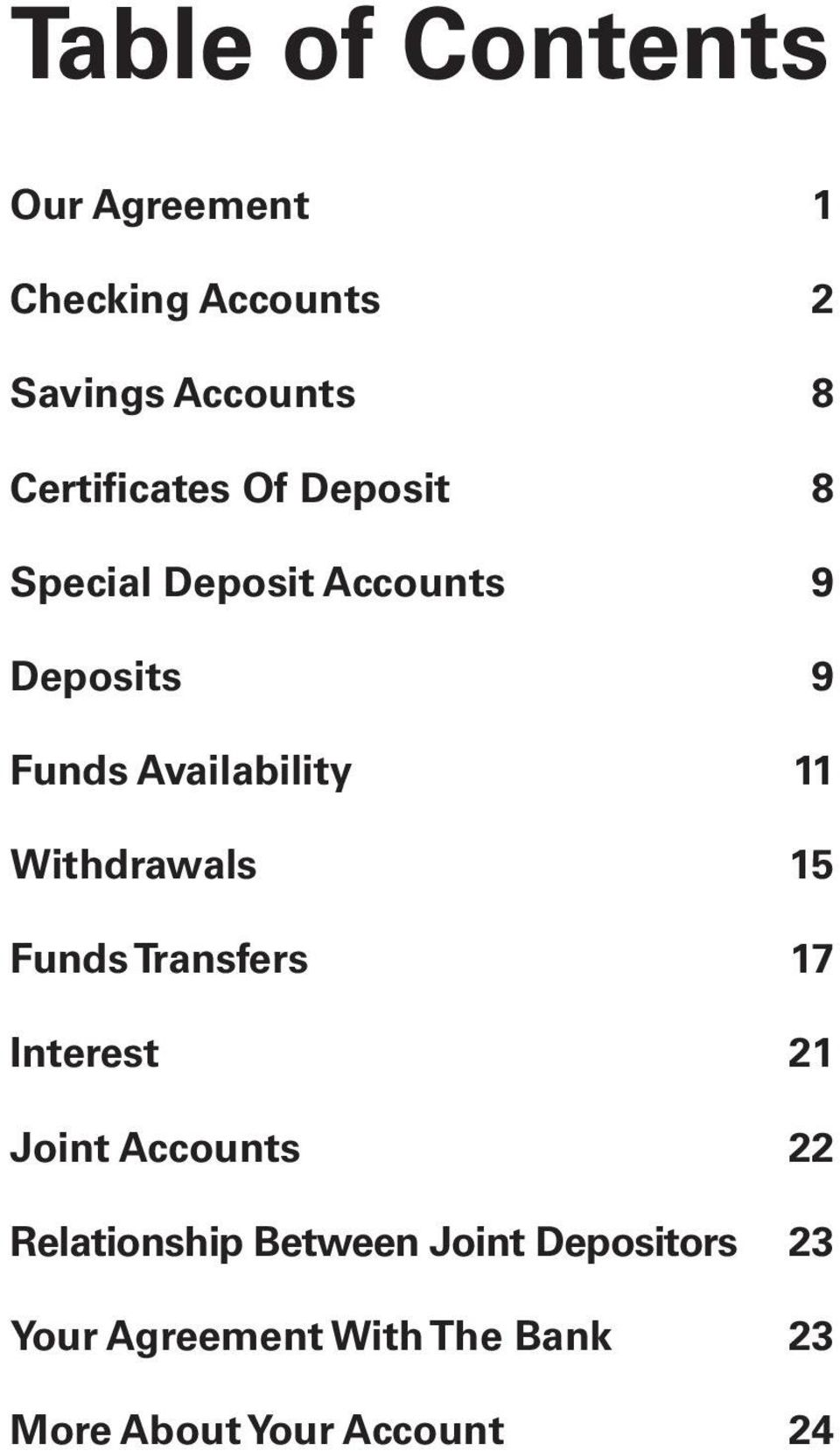 Availability 11 Withdrawals 15 Funds Transfers 17 Interest 21 Joint Accounts 22