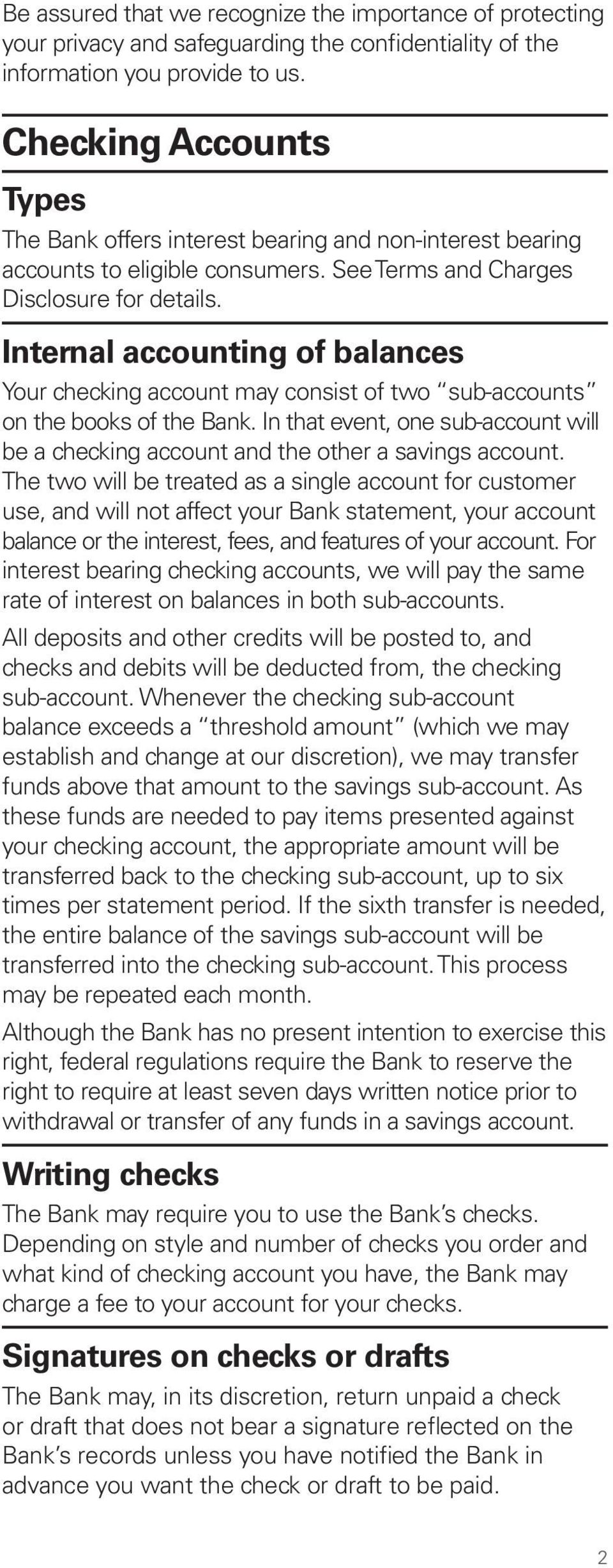 Internal accounting of balances Your checking account may consist of two sub-accounts on the books of the Bank.