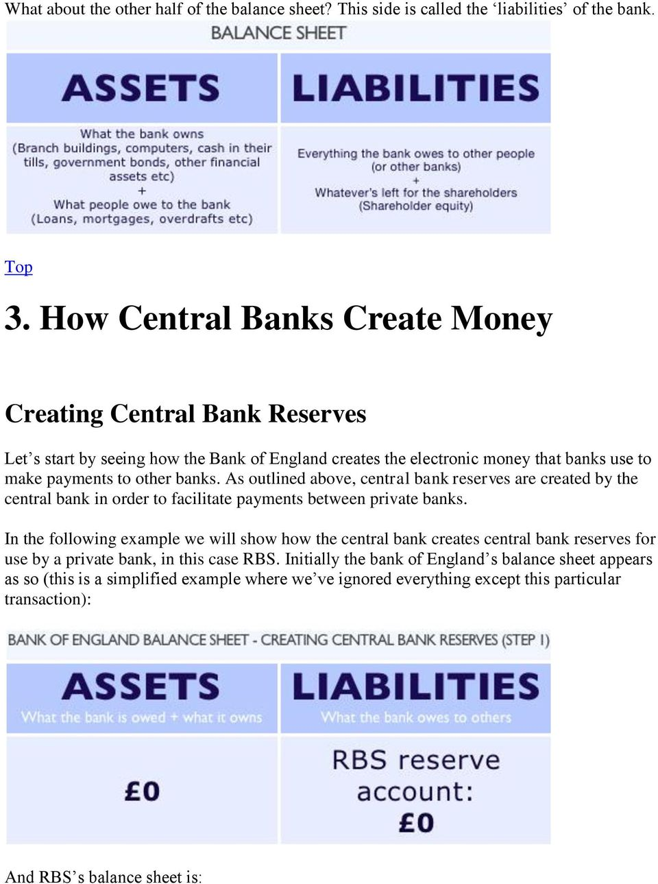 As outlined above, central bank reserves are created by the central bank in order to facilitate payments between private banks.