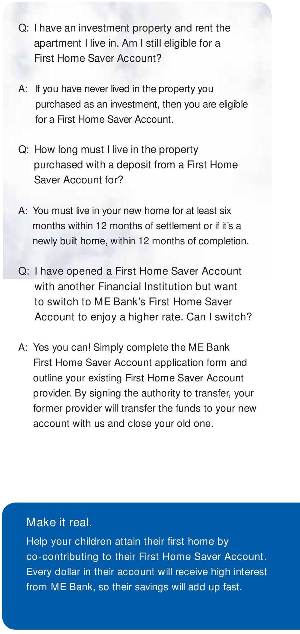 Q: How long must I live in the property purchased with a deposit from a First Home Saver Account for?
