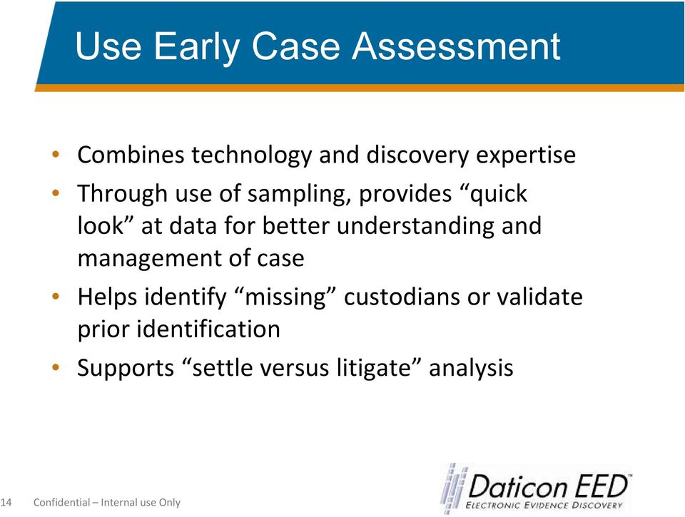 management of case Helps identify missing custodians or validate prior