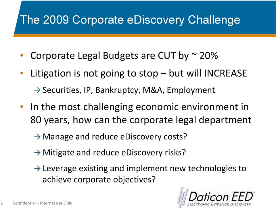 years, how can the corporate legal department Manage and reduce ediscovery costs?