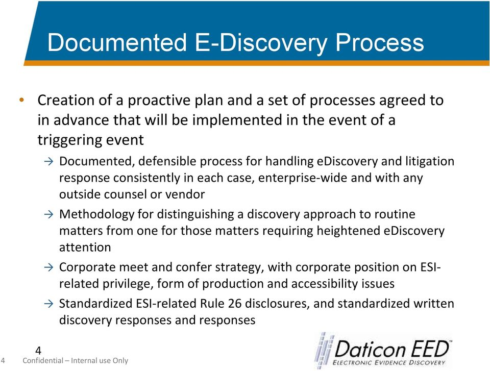 discovery approach to routine matters from one for those matters requiring heightened ediscovery attention Corporate meet and confer strategy, with corporate position on ESIrelated