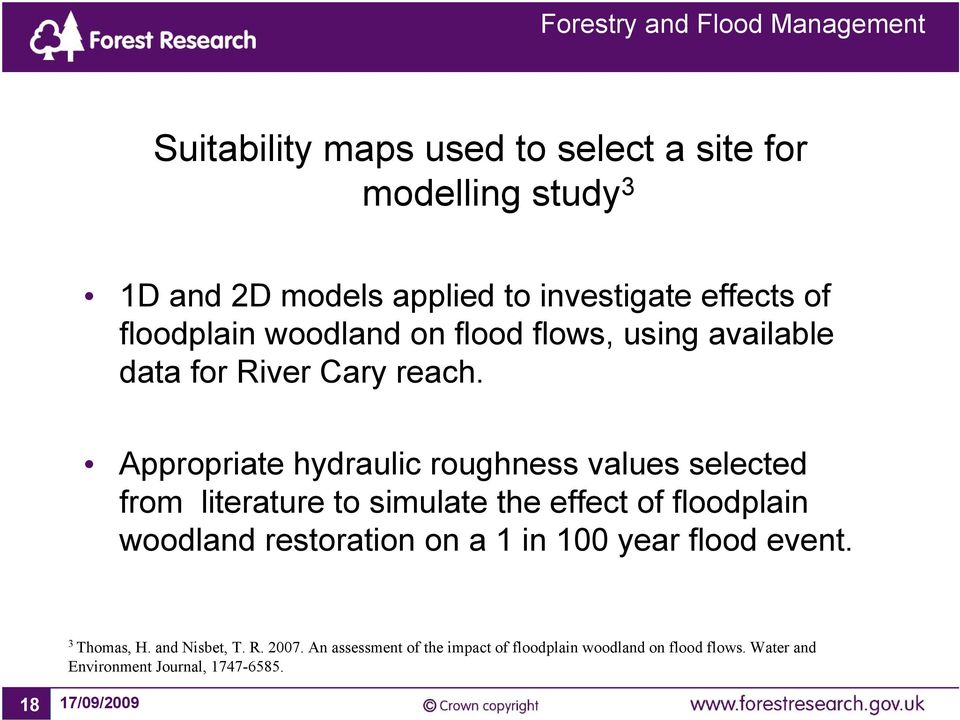 Appropriate hydraulic roughness values selected from literature to simulate the effect of floodplain woodland restoration
