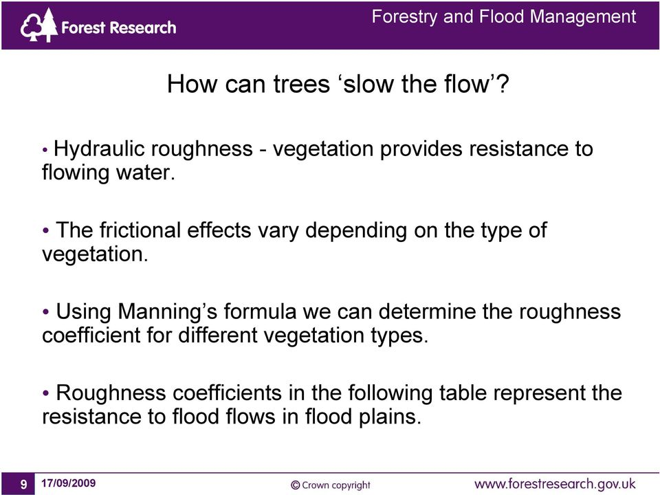 The frictional effects vary depending on the type of vegetation.