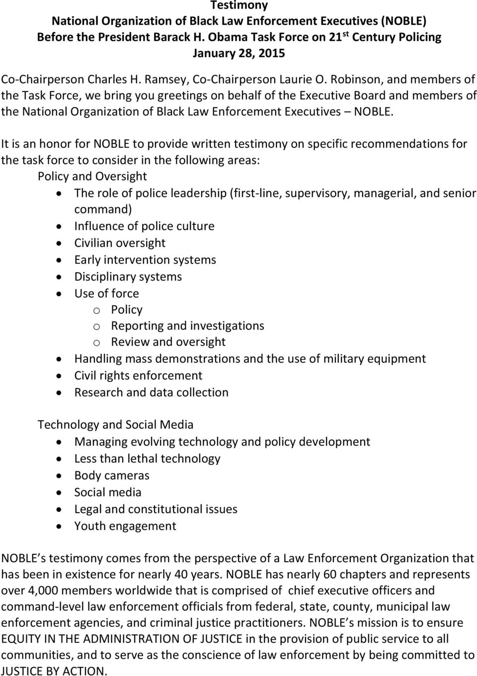 Robinson, and members of the Task Force, we bring you greetings on behalf of the Executive Board and members of the National Organization of Black Law Enforcement Executives NOBLE.