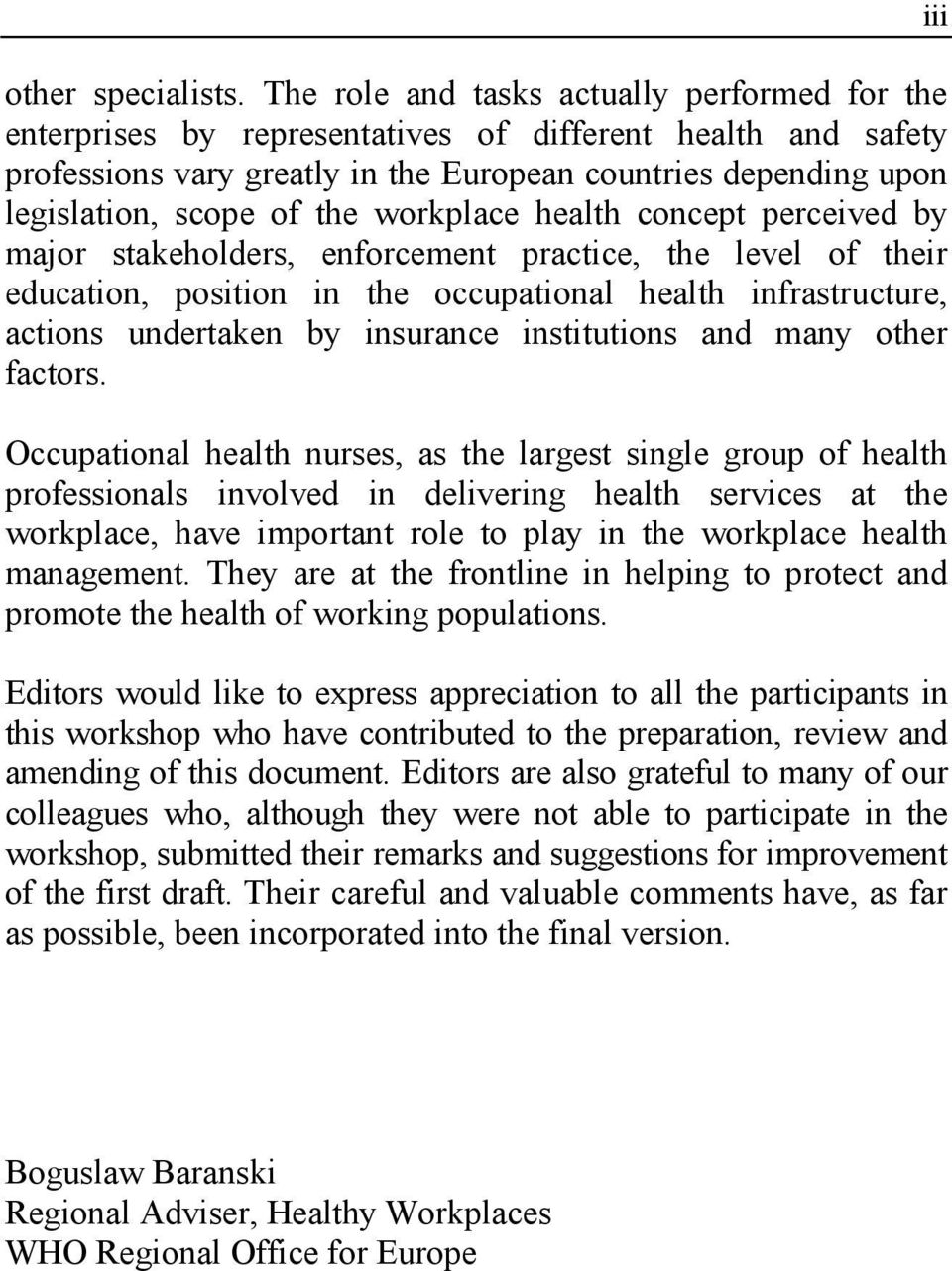 workplace health concept perceived by major stakeholders, enforcement practice, the level of their education, position in the occupational health infrastructure, actions undertaken by insurance