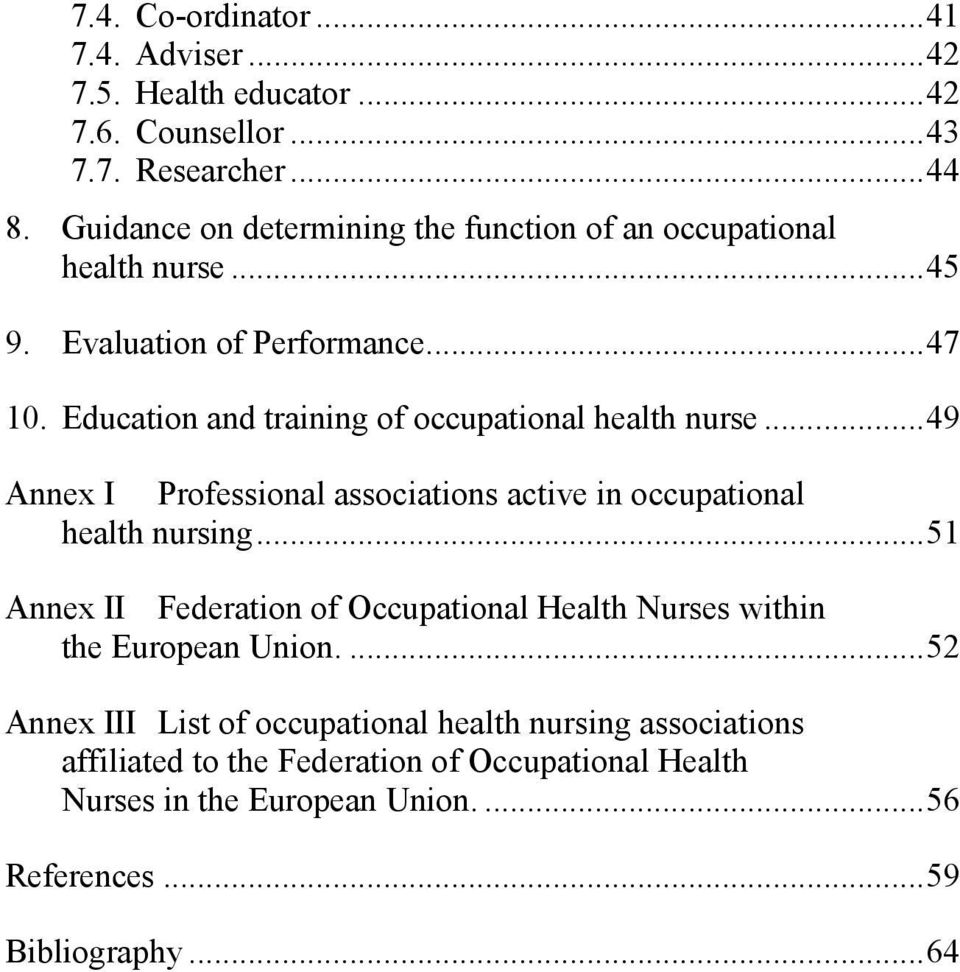 Education and training of occupational health nurse...49 Annex I Professional associations active in occupational health nursing.