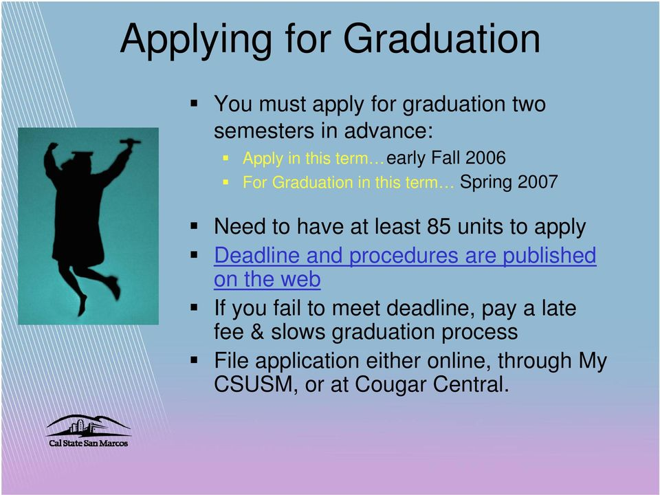 apply Deadline and procedures are published on the web If you fail to meet deadline, pay a late