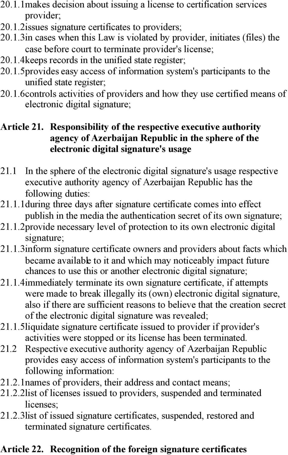 Responsibility of the respective executive authority agency of Azerbaijan Republic in the sphere of the electronic digital signature's usage 21.