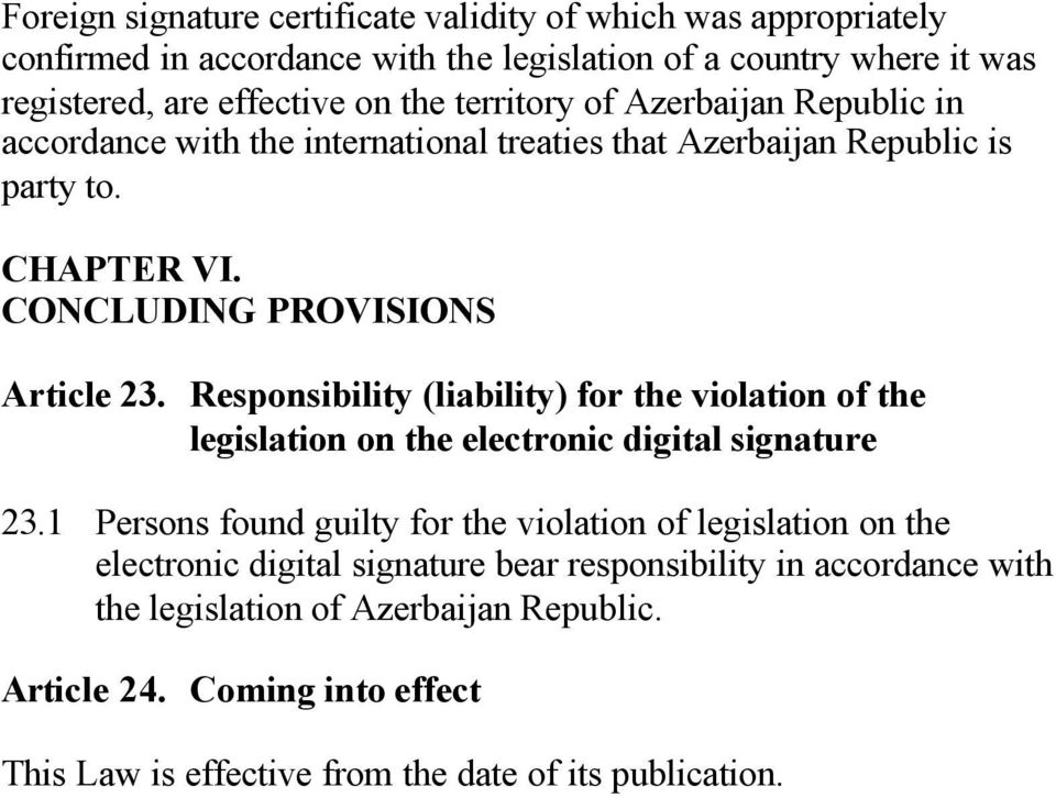 Responsibility (liability) for the violation of the legislation on the electronic digital signature 23.