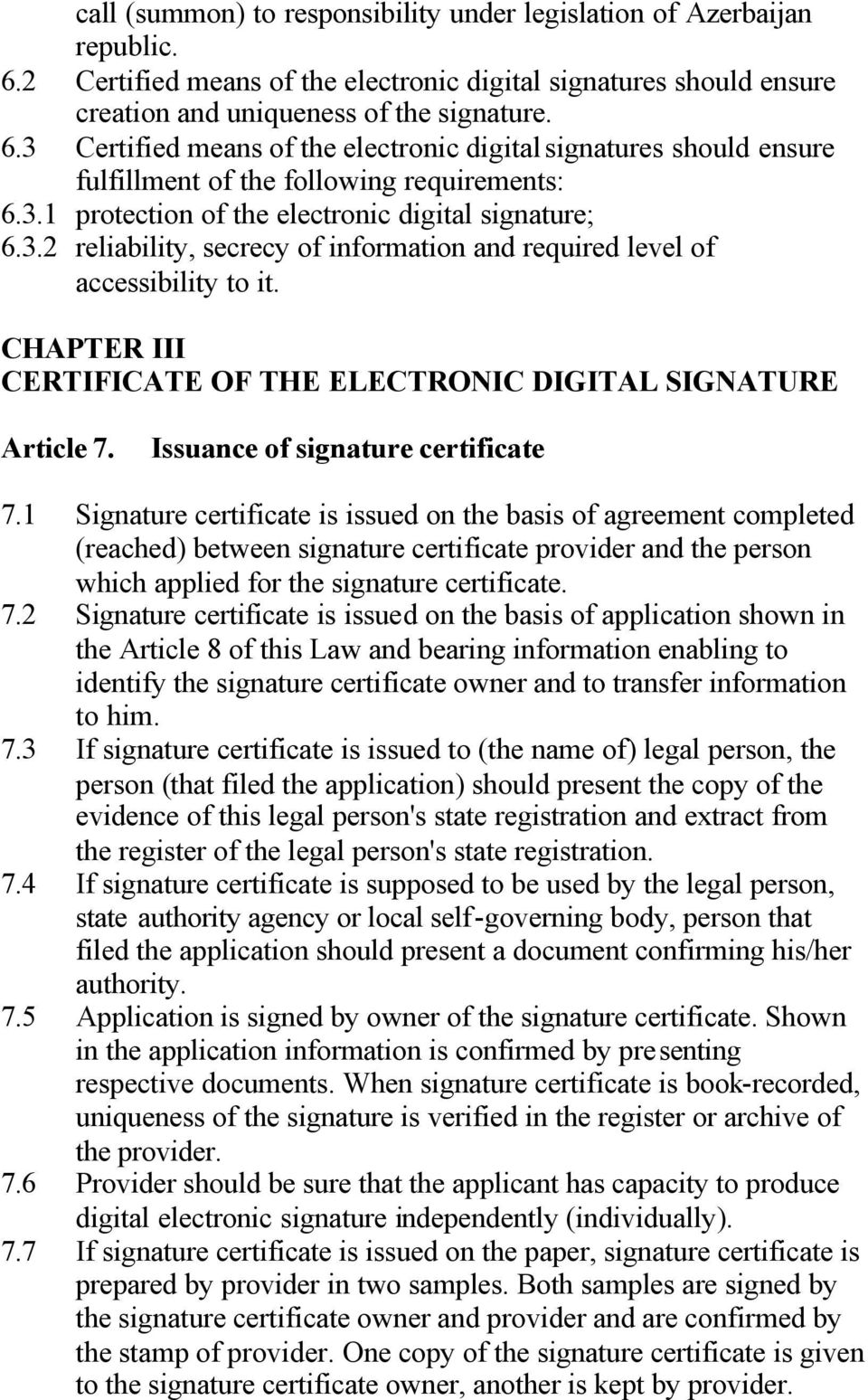 CHAPTER III CERTIFICATE OF THE ELECTRONIC DIGITAL SIGNATURE Article 7. Issuance of signature certificate 7.