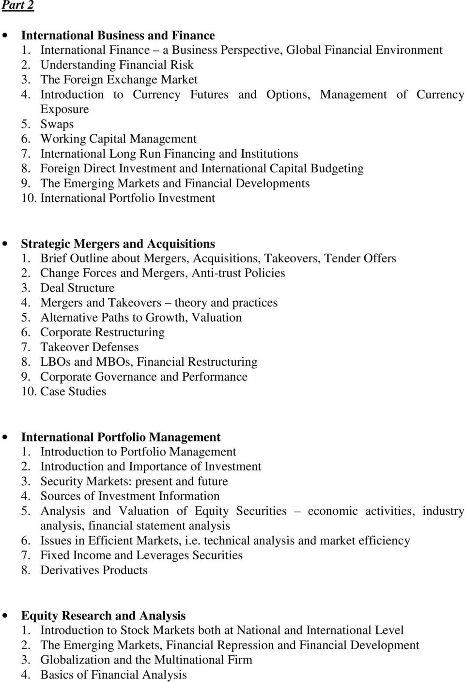 Foreign Direct Investment and International Capital Budgeting 9. The Emerging Markets and Financial Developments 10. International Portfolio Investment Strategic Mergers and Acquisitions 1.
