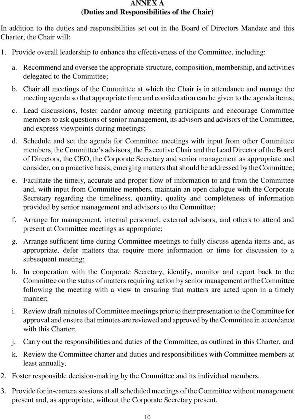 Recommend and oversee the appropriate structure, composition, membership, and activities delegated to the Committee; b.