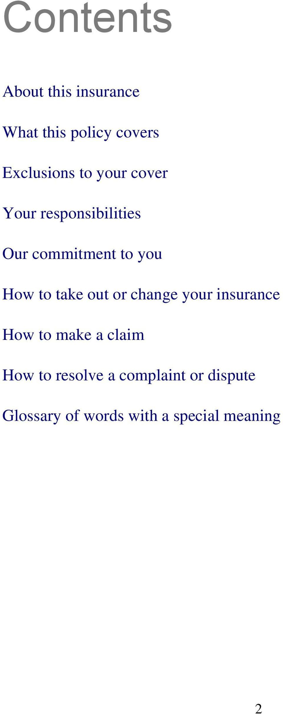 take out or change your insurance How to make a claim How to