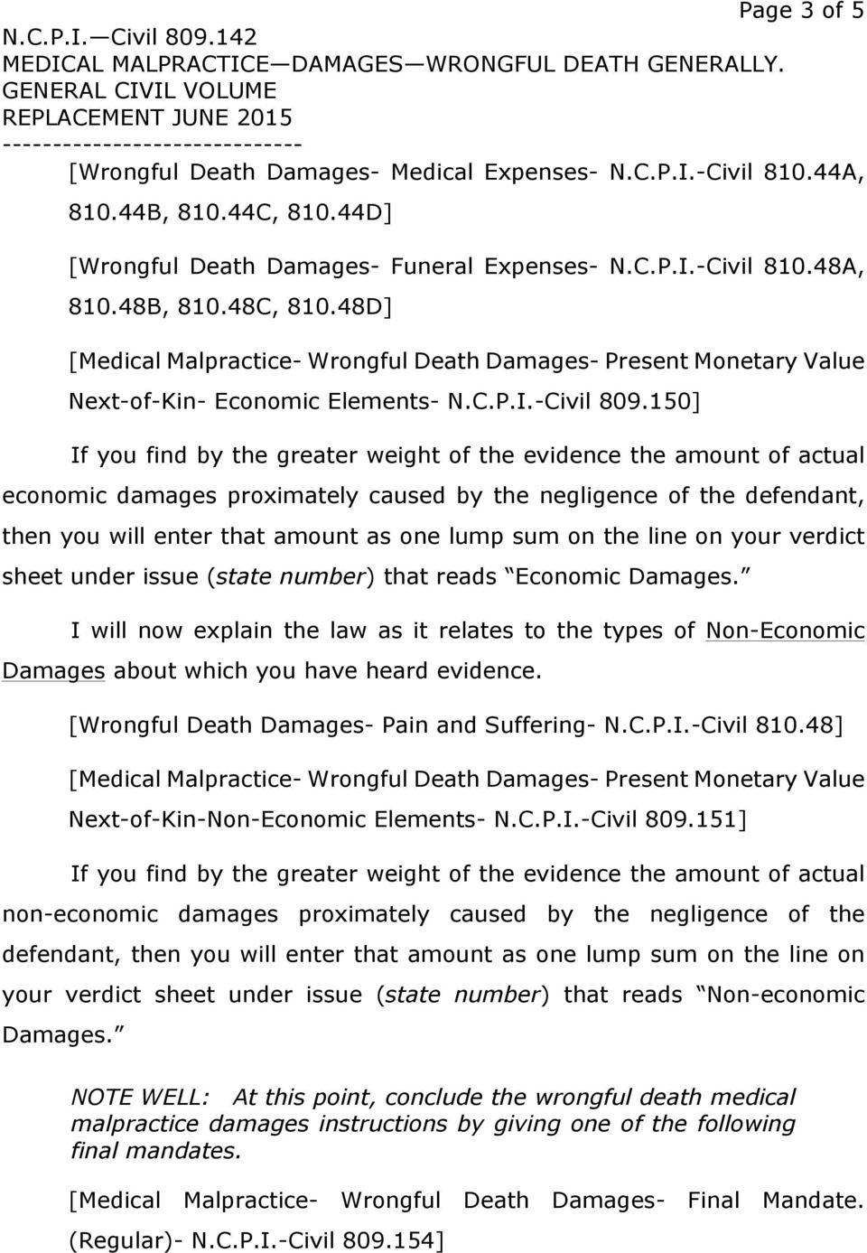 150] If you find by the greater weight of the evidence the amount of actual economic damages proximately caused by the negligence of the defendant, then you will enter that amount as one lump sum on