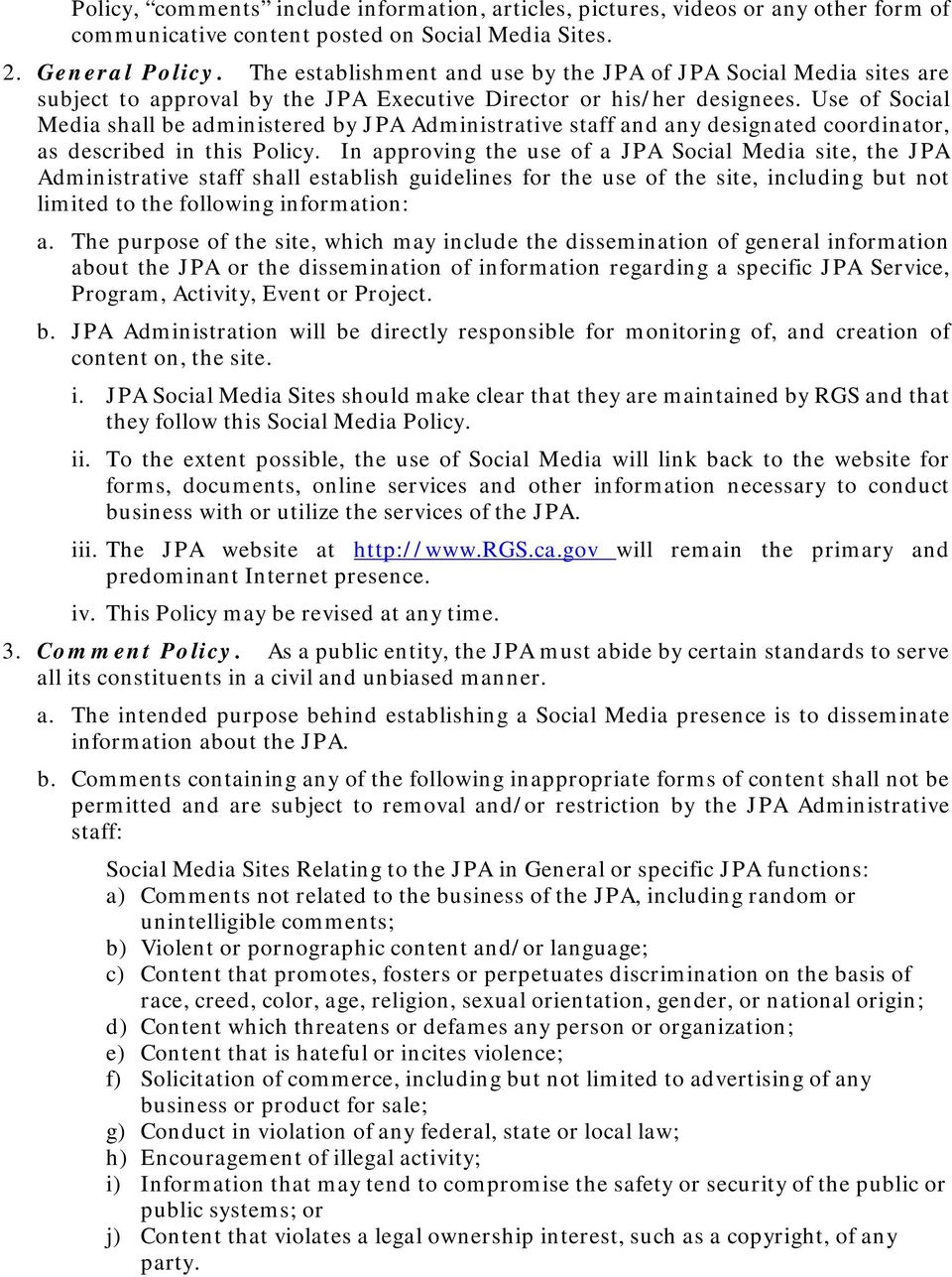 Use of Social Media shall be administered by JPA Administrative staff and any designated coordinator, as described in this Policy.