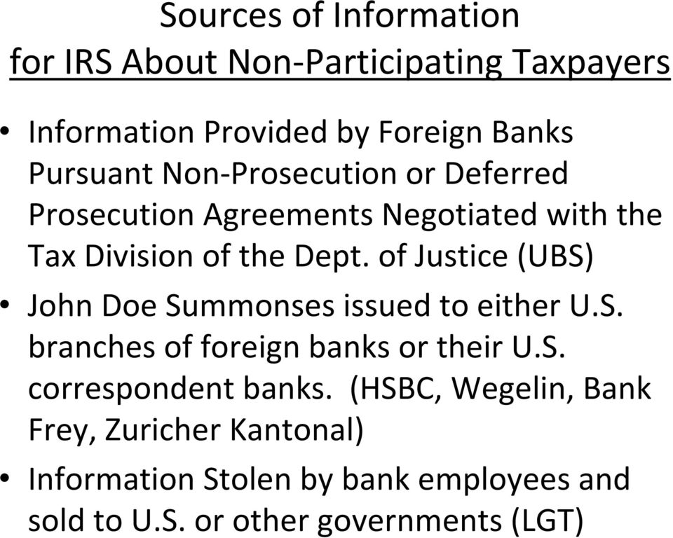 of Justice (UBS) John Doe Summonses issued to either U.S. branches of foreign banks or their U.S. correspondent banks.
