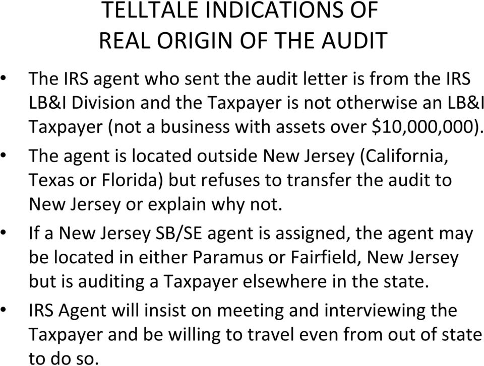 The agent is located outside New Jersey (California, Texas or Florida) but refuses to transfer the audit to New Jersey or explain why not.