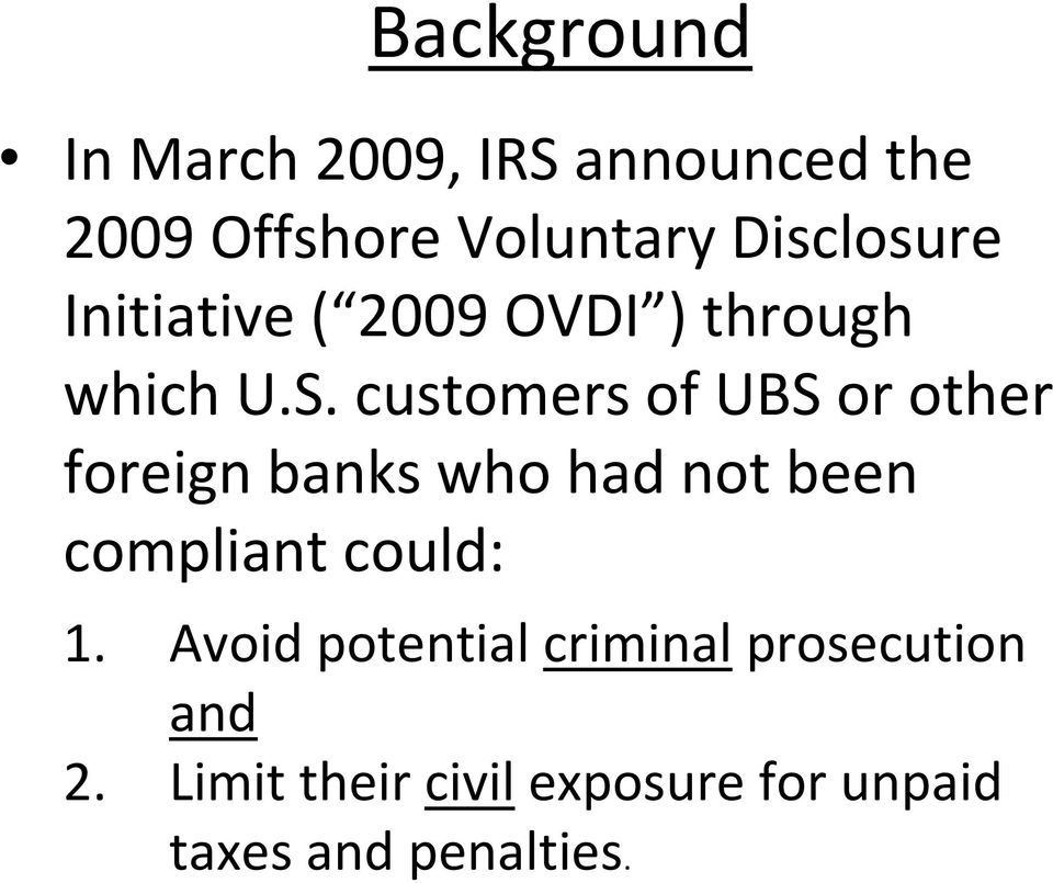 customers of UBS or other foreign banks who had not been compliant could: 1.