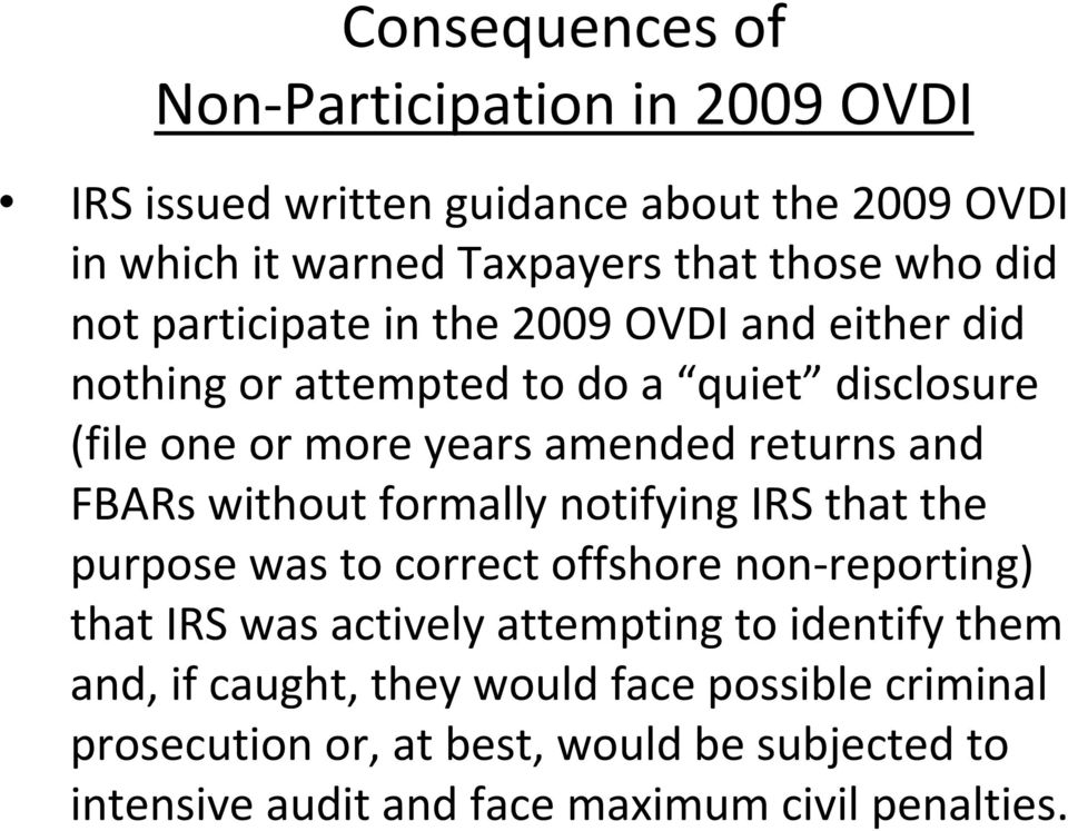 FBARs without formally notifying IRS that the purpose was to correct offshore non-reporting) that IRS was actively attempting to identify them