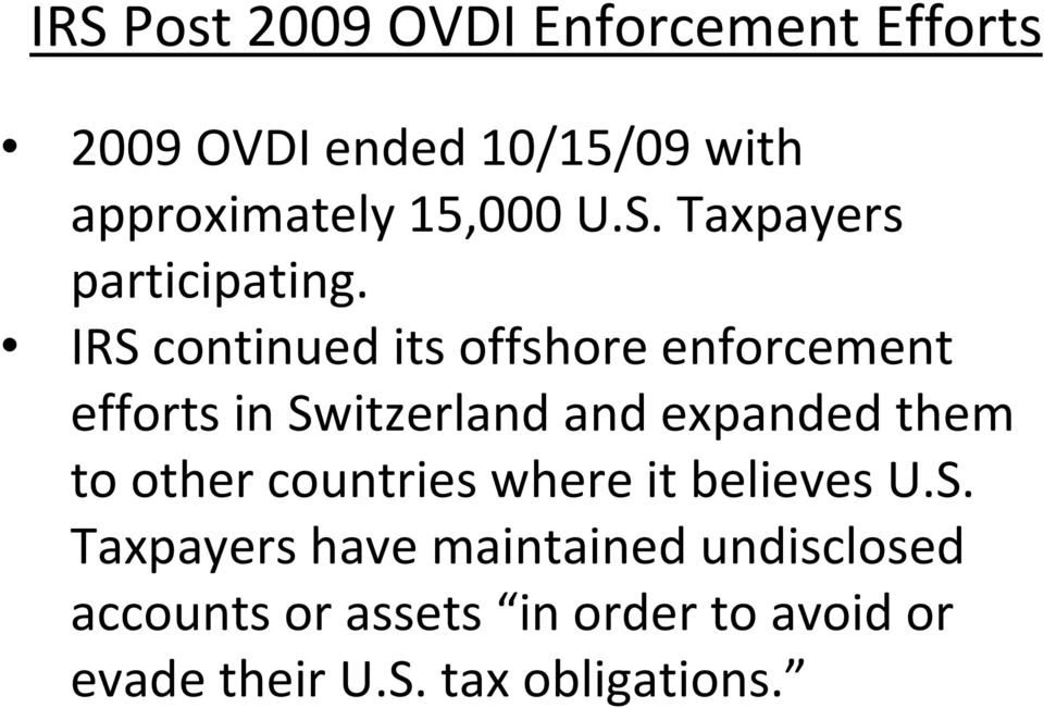 IRS continued its offshore enforcement efforts in Switzerland and expanded them to other