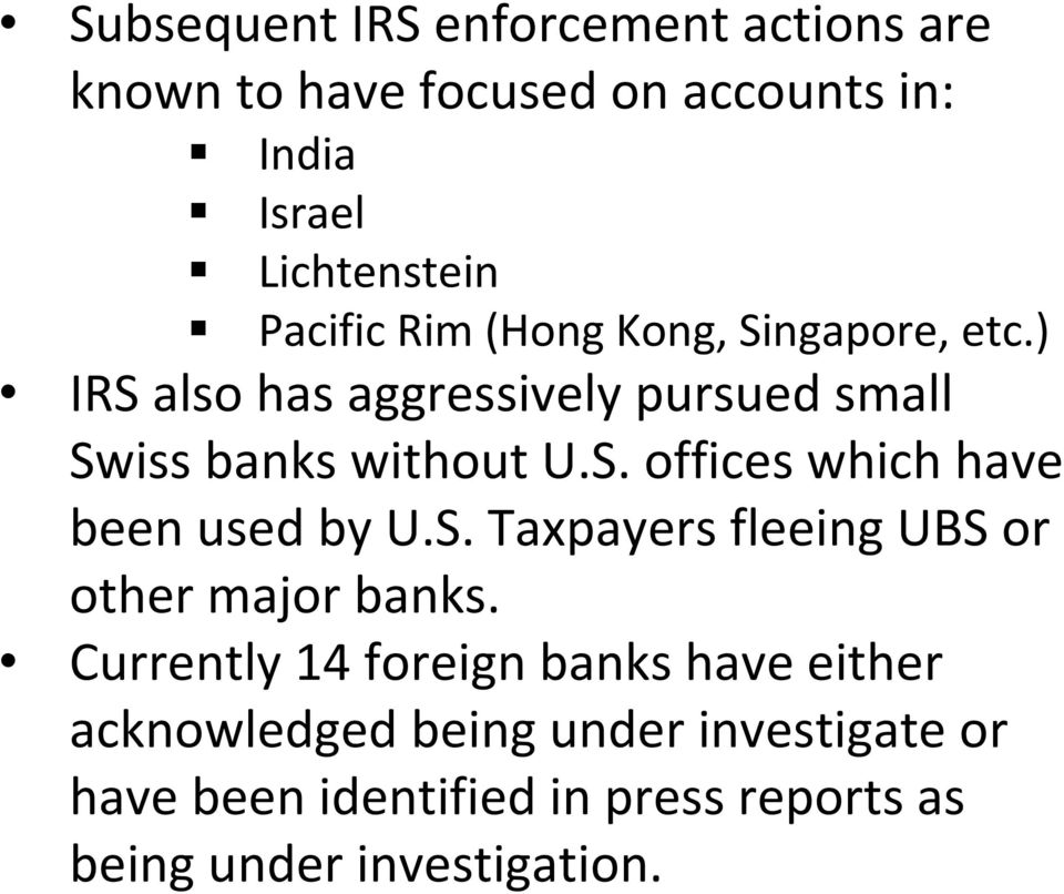 S. Taxpayers fleeing UBS or other major banks.